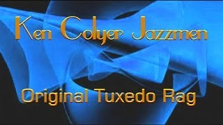 KEN COLYER JAZZMEN - ORIGINAL TUXEDO RAG