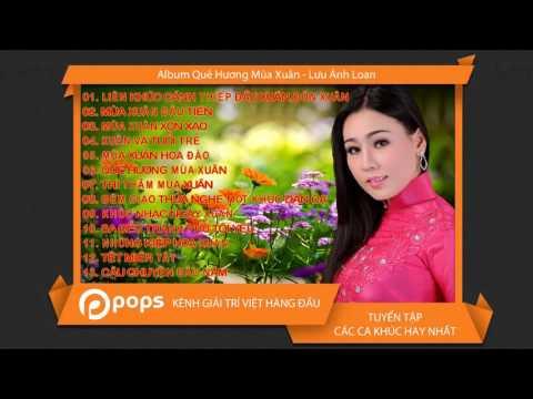 Album Quê Hương Mùa Xuân - Lưu Ánh Loan [Official]