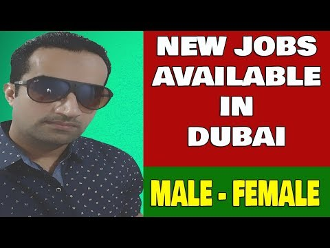 New Jobs In Dubai For Male Female Oct-2017 || Jobs in Dubai For Pakistani & Indians 2018