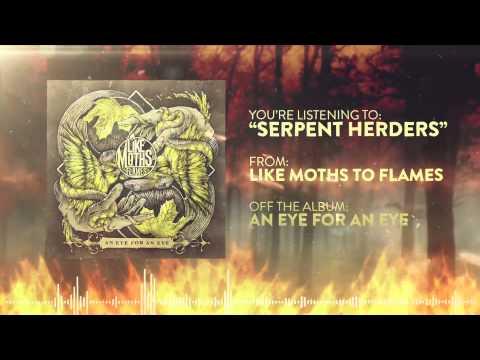 Like Moths to Flames - Serpent Herders