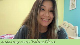 Ocean Remix- Cover (Valeria Flores)...