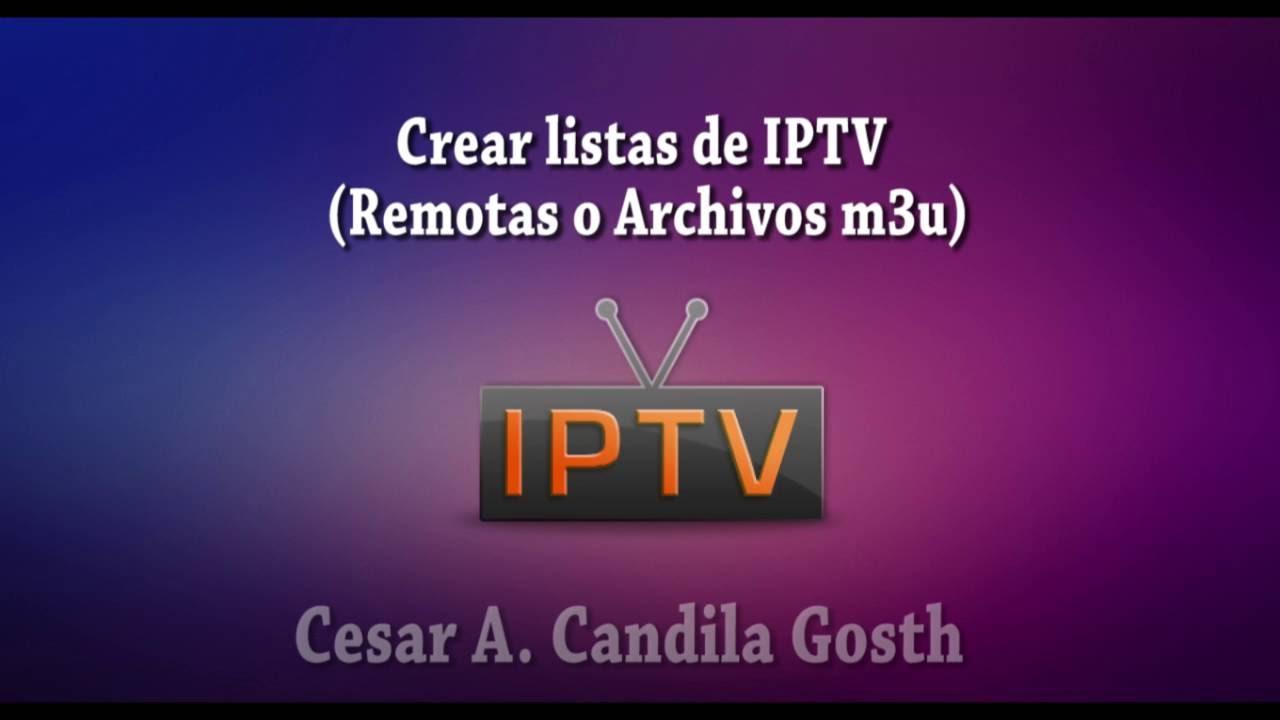 """CREAR LISTAS IPTV """"REMOTAS O ARCHIVO"""" #1"""