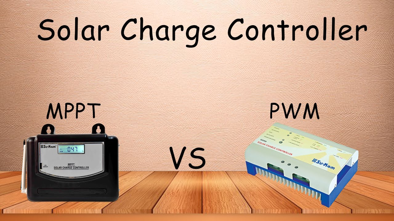 Solar Charge Controller | MPPT VS PWM