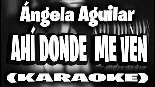Ángela Aguilar - Ahí Donde Me Ven (KARAOKE)