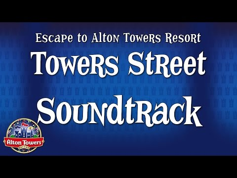 Alton Towers - Towers Street 2016 Soundtrack