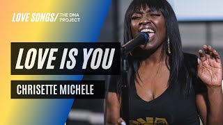 """DNA Unplugged"" Love Is You - Chrisette Michele (Cover)"
