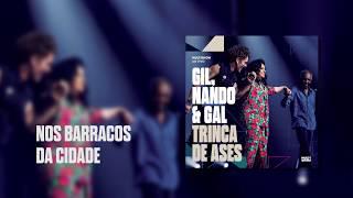 Baixar Multishow Ao Vivo Gil, Nando & Gal: Trinca de Ases | Nos Barracos Da Cidade (Barracos)