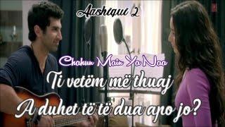 💕Chahun Main Ya Naa Albanian Lyrical | Aashiqui 2 | Aditya Roy Kapur | Shraddha Kapoor