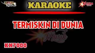 TERMISKIN DIDUNIA(Karaoke/lirik) KN7000