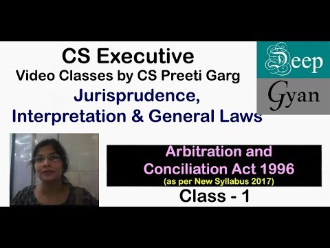 CS Executive Lectures - Video Classes for New Syllabus 2017 - Arbitration Act  - Class 1