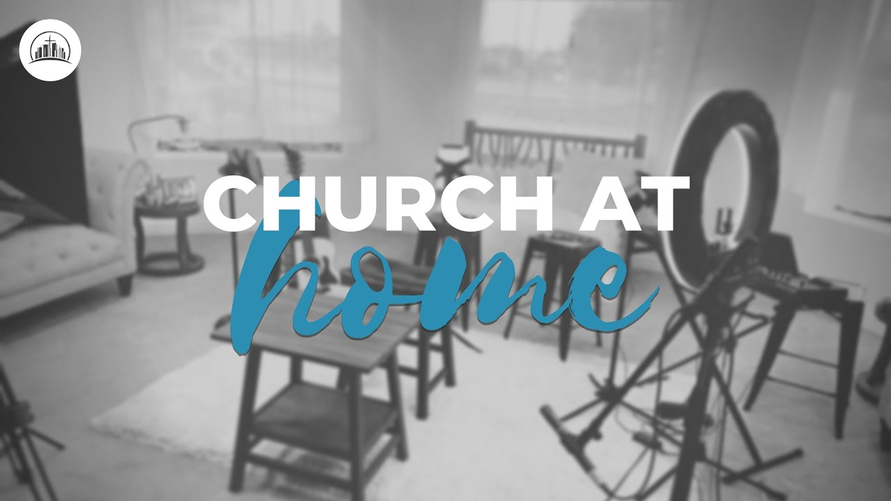 Church at Home | The Better NormalApril 26, 2020