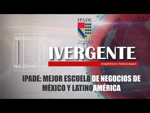 IPADE: MEJOR ESCUELA DE NEGOCIOS DE MÉXICO Y LATINOAMÉRICA