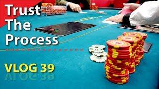 Trust The Process – Poker Vlog 39