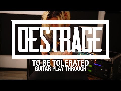 """Destrage """"To Be Tolerated"""" (Guitar Playthrough)"""