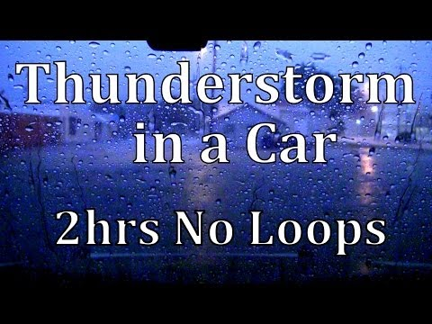 """2hrs Thunderstorm in a Car   No Loops """"Sleep Sounds"""""""