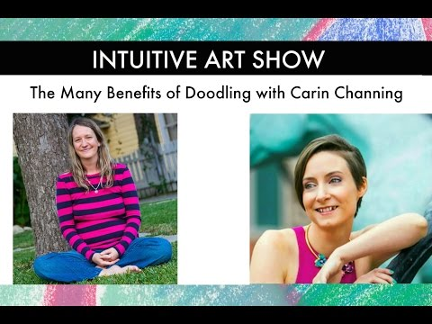 The Many Benefits of Doodling with Carin Channing - Intuitive Art Show