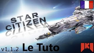 Star Citizen Gameplay FR - alpha 1.1.2 - Le tutoriel