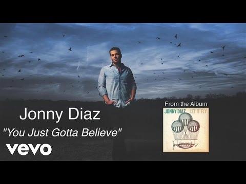 Jonny Diaz - You Just Gotta Believe (Lyric Video)