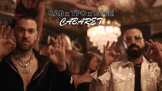 GAB, Ypo, Gosei - Cabaret (Official Music Video)