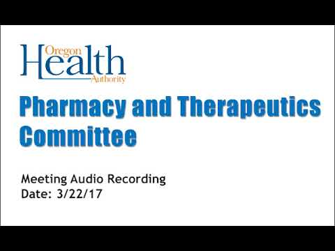 Pharmacy and Therapeutics Committee Meeting - March 22, 2018
