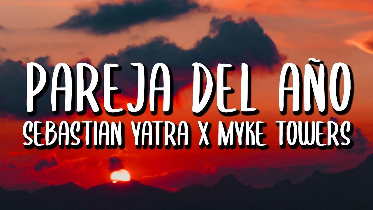Sebastián Yatra x Myke Towers - Pareja Del Año (Letra/Lyrics)