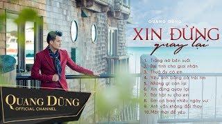 Album Xin Đừng Quay Lại - Quang Dũng