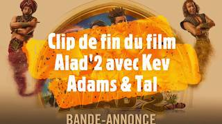 Clip de fin du film Alad'2 avec Kev Adams & Tal streaming