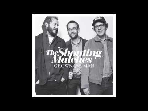 Shouting Matches - Grownass Man