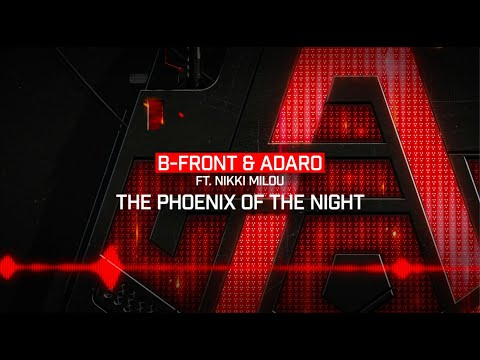 Смотреть клип B-Front & Adaro Ft. Nikki Milou - The Phoenix Of The Night