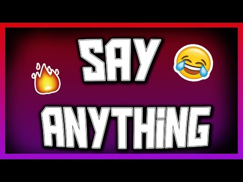 SAY ANYTHING GAME!?!