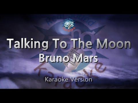 Bruno Mars-Talking To The Moon (Melody) (Karaoke Version) [ZZang KARAOKE]