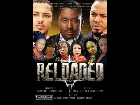 Reloaded 1-Nigerian Nollywood Movie 2016