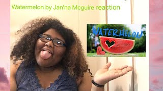Baixar Watermelon 🍉 by Jan'na Mcguire Reaction Video
