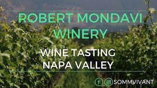 ROBERT MONDAVI WINERY - WINE TASTING NAPA VALLEY