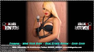 Ishawna - Wine Your Body [Real Estate Riddim] September 2014