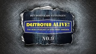 #9 DestroyerAlive - Den osminkade sanningen