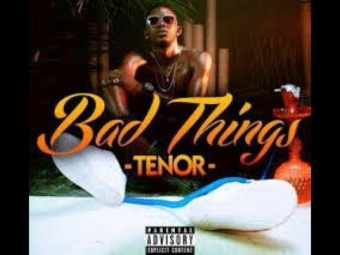 TENOR bad things lyrique