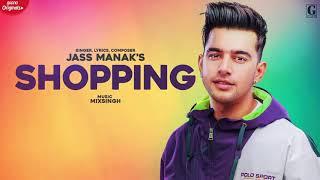 Shopping full video song - jass manak new song - mainu shopping te laja tere nal sohnea