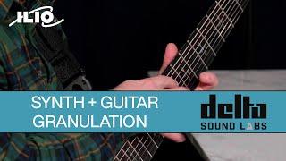 Delta Sound Labs - Stream: Guitar + Synth Demo