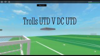 Trolls UTD V DC UTD [RCF Quarter Finals All Goals]