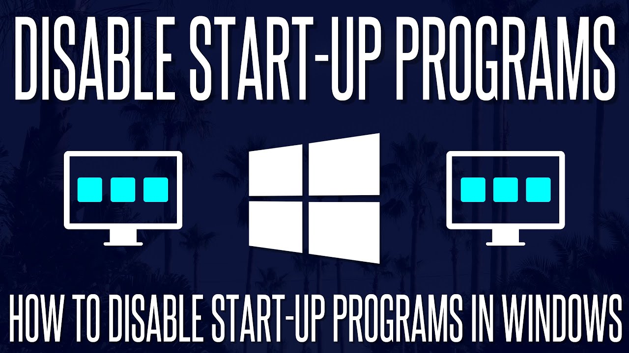 How to Disable Start-Up Programs in Windows 10 (Speed up