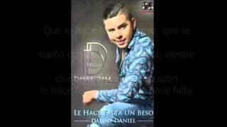 Le Hace Falta Un Beso - Danny Daniel (LETRA)