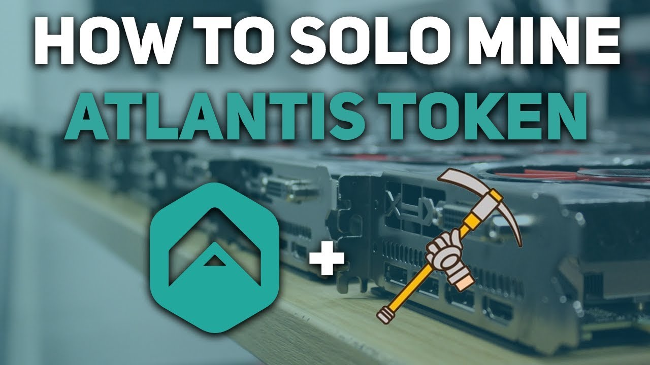 Getting Started with Atlantis Token - Solo Mining
