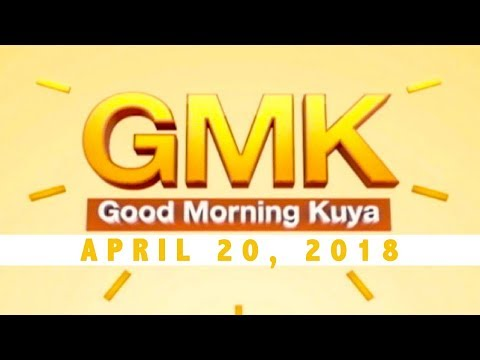 Good Morning Kuya (April 20, 2018)