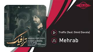 Mehrab - Traffic  Feat. Omid Davala  |  Track   مهراب و امید داوالا - ترافیک