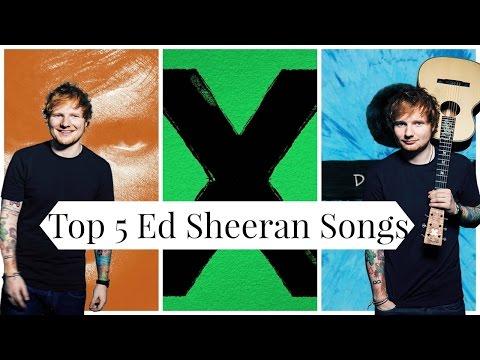 Top 5: Ed Sheeran Songs | Olivia Rena