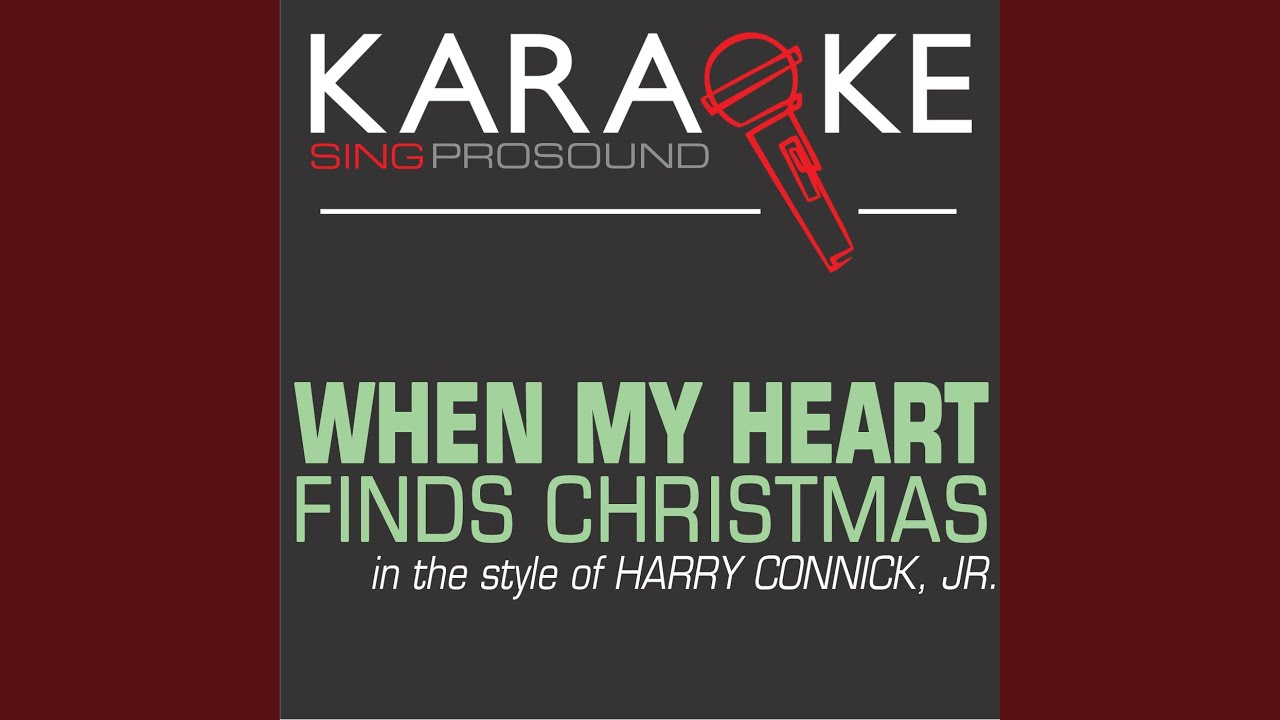 When My Heart Finds Christmas (In the Style of Harry Connick Jr ...