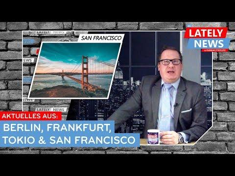 Aktuelles aus Berlin, Frankfurt, Tokio & San Francisco  | Die LATELY NEWS vom 22. Februar 2019