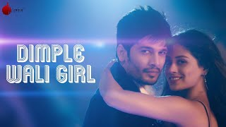 Dimple Wali Girl - Official Video | Indie Music Label
