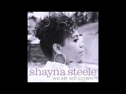 Shayna Steele - Wear Me Down